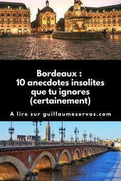 Connais-tu vraiment Bordeaux (France) ? Découvre des anecdotes insolites que tu ignores certainement sur la cathédrale Saint-André, le pont de pierre, le vin… Ignorant, Bordeaux France, Articles, Blog, Travel, Bridge, Stone, Blogging