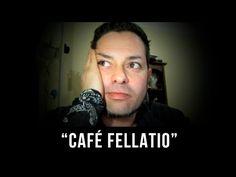"""""""Café Fellatio""""   Frank Channel - YouTube"""
