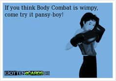 If you think Body Combat is wimpy, come try it pansy-boy! Les Mills Combat, Body Combat, Body Beast, Wimpy, Move Your Body, Beachbody, Along The Way, Fitspiration, Boxing