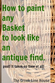 The Creek Line House: How to paint any basket to look like an antique find. (And my own basket wall reveal!)