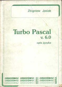 Turbo Pascal v. 6.0. Opis języka, Zbigniew Jasiak, M, http://www.antykwariat.nepo.pl/turbo-pascal-v-60-opis-jezyka-zbigniew-jasiak-p-611.html
