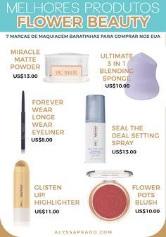 Os melhores produtos da Flower Beauty! Veja outras sugestões de marcas de maquiagem baratinhas para comprar nos Estados Unidos nesse post! Blushes, Eyeliner, Eyeshadow, Matte Powder, Setting Spray, Make Up, Beauty, Usa, Miami