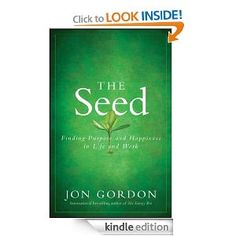 The Seed: Finding Purpose and Happiness in Life and Work ~ great read!
