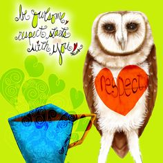 Be OWLsome, respect starts with you! We have freedom of choice in every act, every word we speak, we have the choice to be respectful of others! It's easy to stand in judgement, it's hard to walk a mile in the shoes of another. Empathy comes from walking in another persons shoes and it can generate respect. OWLways respect yourself and others, after all, we're in this life together – so let's have a hoot with #respect. What my #coffee says to me January 23 by @catsmeo