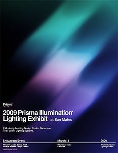 2009 Prisma Illumination Lighting Exhibit Poster by _Untitled-1, via Flickr Poster Art, Poster Layout, Typography Poster, Graphic Design Posters, Graphic Design Typography, Graphic Design Inspiration, Poster Designs, Layout Design, Web Design