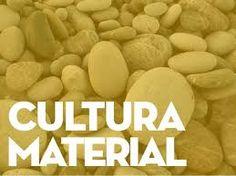 Resultado de imagem para cultura material