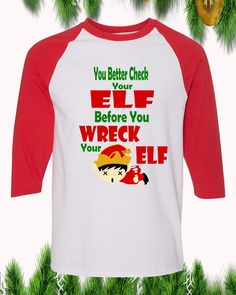 You Better Check Your Elf Christmas Raglan T-Shirt Sleeve Adult Unisex Christmas Elf, Digital Prints, Funny Christmas Shirts, Unisex, Order Prints, Custom Clothes, Loose Fit, Sleeves, T Shirt