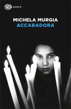 Michela Murgia, Accabadora, Super ET - DISPONIBILE ANCHE IN EBOOK