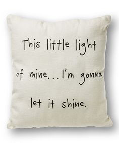 Another great find on #zulily! White 'This Little Light of Mine' Throw Pillow #zulilyfinds