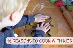 10 Reasons to cook with your kids....and kid friendly recipes!