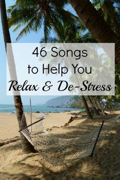 46 Songs to Help You Relax and De-Stress – Good Things Realized I Love Music, Music Is Life, Playlists, Uplifting Songs, Calming Songs, Song List, Spotify Playlist, Yoga Playlist, Music Heals