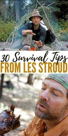 30 Survival Tips From Les Stroud Everything you needed to know about survival