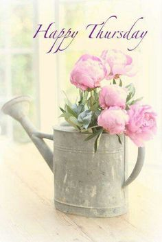 Peonies in a watering can Thursday Greetings, Thankful Thursday, Hello Thursday, Good Morning Thursday, Good Morning Good Night, Happy Saturday, Thursday Quotes, Days Of Week, Décor Antique