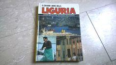 Geografia Italia Viaggi IL GRANDE LIBRO DELLA LIGURIA  PRIMA EDIZIONE Mondadori