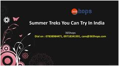 Summer Treks You Can Try In India >>> Holidays are few and there is a lot to do even in those days like visiting your grandparents or going to a friend's wedding but this Summer Vacation, we suggest you to give yourself the much-awaited freedom and go on an adventure filled #trekking expedition.  #camping
