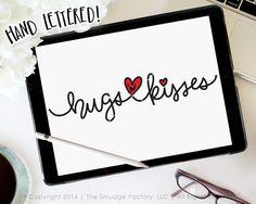 Valentine SVG Cut File, Hugs And Kisses, Love Design, Hand Lettered Cut File, Silhouette, Cricut Design Space, Valentine's Day Printable