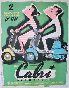 """French poster, illegible signature, 1954, Cabri Bernardet Servomatic, """"2 for the price of one"""", Paris. #Scooter"""