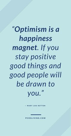 Optimism is a happiness magnet // Happiness Quotes // Positive Mindset Quotes // Be Optimistic // Inspirational Quotes // Law of Attraction | PCOSLiving.com