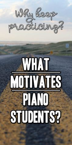 Get your students self-motivated to practice the piano http://colourfulkeys.ie/whats-motivating-piano-students-keep-practicing/