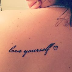 Love yourself tattoo body art pinterest tattoo piercings and dont forget to love yourself solutioingenieria Image collections
