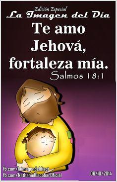 """06 de octubre de 2014 - """"Te amo #Jehová, fortaleza mía"""" Ilustración: Fano"""