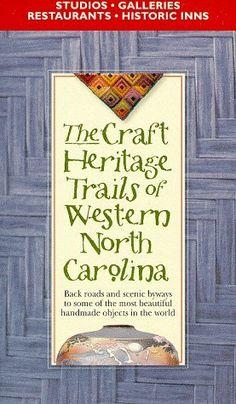 The Craft Heritage Trails of Western North Carolina, http://www.amazon.com/dp/0965190501/ref=cm_sw_r_pi_awd_BhMmsb18CFESN