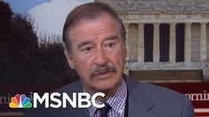 Fmr. Mexican President: 'Please President Donald Trump, Tell The Truth' | Morning Joe | MSNBC - YouTube