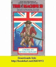American Revolutionary /Time Machine #10 (9780553253009) Arthur Byron Cover , ISBN-10: 055325300X  , ISBN-13: 978-0553253009 ,  , tutorials , pdf , ebook , torrent , downloads , rapidshare , filesonic , hotfile , megaupload , fileserve