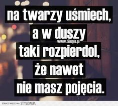 Stylowi.pl - Odkrywaj, kolekcjonuj, kupuj Daily Quotes, True Quotes, Motivational Quotes, Funny Quotes, Funny Memes, Romantic Quotes, Life Lessons, Quotations, Wisdom
