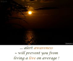 ... alert #awareness ~ will prevent you from living a #live on average !