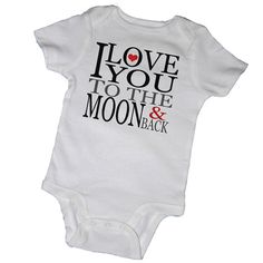 I LOVE YOU to the MOON and Back Bodysuits HeartsBaby by EmbryLu