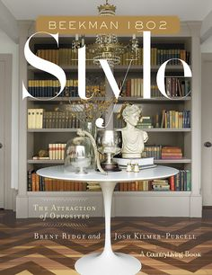 Beekman 1802 Style: the attraction of opposites—AUTOGRAPHED COPY