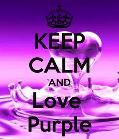 Keep Calm and Love Purple | Nobody has voted for this poster yet. Why don't you?