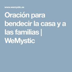 Oración para bendecir la casa y a las familias | WeMystic