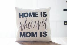 Wherever Mom Is 16 x 16 Pillow Cover by ParrisChicBoutique on Etsy