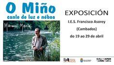 """CORES DE CAMBADOS: O IES ASOREY ACOLLE A EXPOSICIÓN """"O MIÑO, CANLE DE..."""