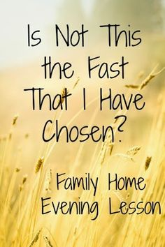 Family Home Evening lesson based on Henry B. Eyrings talk on fasting and fast offerings.