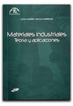 Materiales industriales. Teoría y aplicaciones  http://www.librosyeditores.com/tiendalemoine/ciencias-ingenieria/232-materiales-industriales-teoria-y-aplicaciones.html  Editores y distribuidores