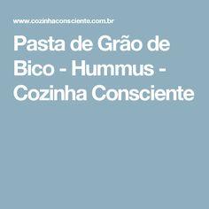 Pasta de Grão de Bico - Hummus - Cozinha Consciente
