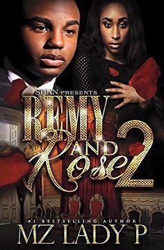 Remy and Rose' 2: A Hood Love Story by Mz. Lady P, http://www.amazon.com/dp/B00YJA8CYI/ref=cm_sw_r_pi_dp_P7sBvb1WZRJA4