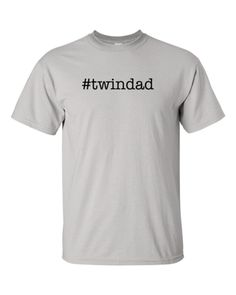 #twindad T-Shirt – You don't need Twitter, Instagram, or Facebook to know that you're awesome. Tag yourself by wearing this shirt for dads of twins.