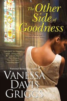 The other side of goodness by Vanessa Davis Griggs.  Click the cover image to check out or request the Douglass Branch bestsellers and classics kindle.