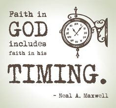 I feel like this so so true. Even miracles take a little time. So put your faith and your trust in Heavenly Father because he knows what's best for us. We cannot see the big picture, but he can. I know He lives and loves each and every one of us!