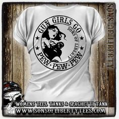 Gun Girls Go - Pew Pew Pew. 2nd Amendment. Women's T-Shirt. On a white or pink girly tee.    Available in tees, tanks and hoodies. - Printed on front or back.