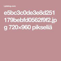 e5bc3c0de3e8d251179bebfd0562f9f2.jpg 720×960 pikseliä