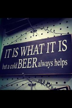 Basement - Bar 'We have nothing to fear, but running out of beer' Man Cave Quotes, Beer Quotes, Sign Quotes, Funny Quotes, Drink Quotes, Nothing To Fear, Beer Signs, Pub Signs, Man Cave Garage