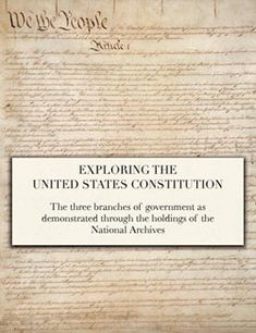 """National Archives eBook: """"Exploring the United States Constitution."""" This book shows the workings of the three branches of the federal government as laid out in our Constitution through records in the holdings of the National Archives."""