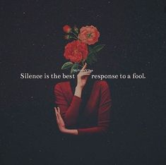Positive Quotes : QUOTATION – Image : Quotes Of the day – Description Silence is the best response. Sharing is Power – Don't forget to share this quote ! Fool Quotes, Wisdom Quotes, Words Quotes, True Quotes, Qoutes, Sayings, Quotes Quotes, Advice Quotes, Heart Quotes