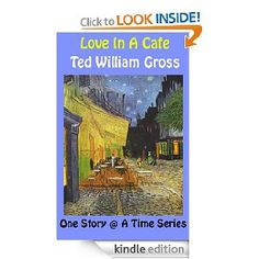 """Love In A Café"" is part of the short story collection ""Ancient Tales, Modern Legends"". ""Love In A Café"" is a romantic love story with a twist. This story has received quite a few rave reviews. I do hope you enjoy it."