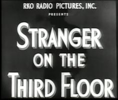 Stranger On The Third Floor. Nice font, vague background.